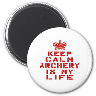 Keep calm Archery is my life Magnet