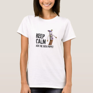 Keep Calm, Ask the Sock Puppet Hilarious Tee