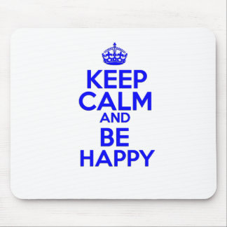Keep Calm Be Happy Mouse Mat