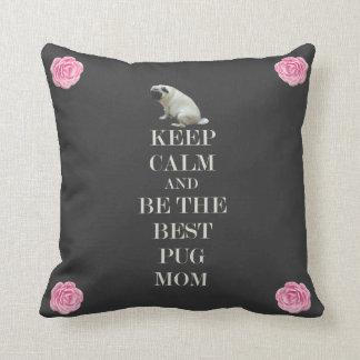 Keep Calm & Be The Best Pug Mom Cushion