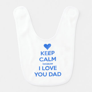 keep calm because i-love you dad bibs