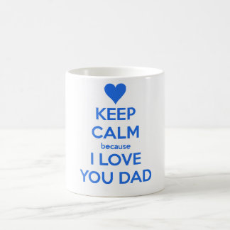 keep calm because i-love you dad mugs