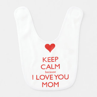 keep calm because i-love you mom bib