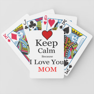 Keep Calm Because I Love You Mom Bicycle Playing Cards