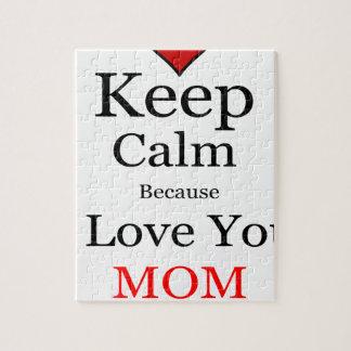 Keep Calm Because I Love You Mom Jigsaw Puzzle