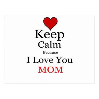 Keep Calm Because I Love You Mom Postcard