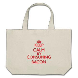 Keep calm by consuming Bacon Canvas Bag