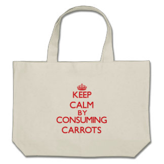 Keep calm by consuming Carrots Canvas Bag