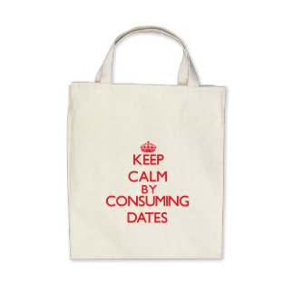 Keep calm by consuming Dates Bag