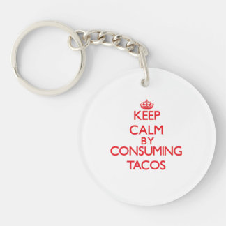 Keep calm by consuming Tacos Single-Sided Round Acrylic Key Ring