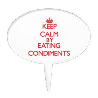 Keep calm by eating Condiments Cake Topper