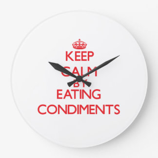 Keep calm by eating Condiments Wallclock