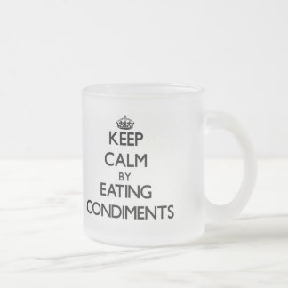 Keep calm by eating Condiments Mugs