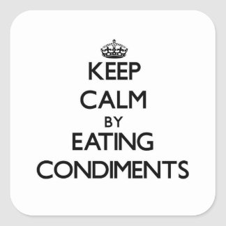 Keep calm by eating Condiments Square Sticker