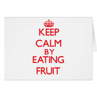 Keep calm by eating Fruit Card