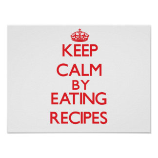 Keep calm by eating Recipes Poster
