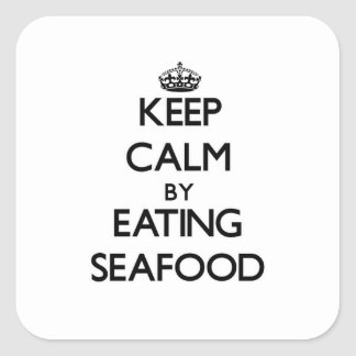 Keep calm by eating Seafood Square Sticker