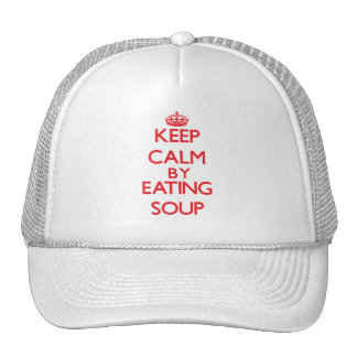 Keep calm by eating Soup Hats