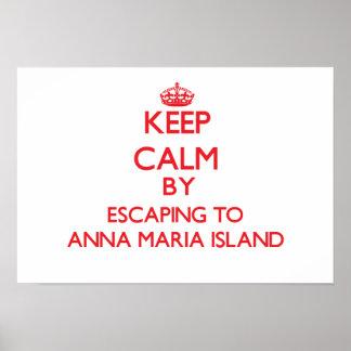 Keep calm by escaping to Anna Maria Island Florida Poster