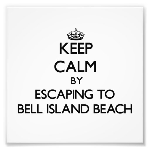 Keep calm by escaping to Bell Island Beach Connect Photo Print