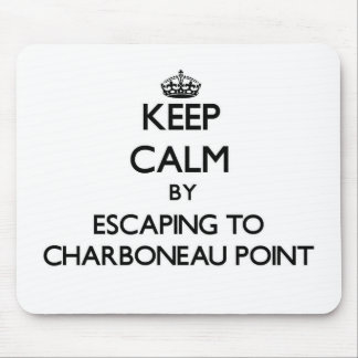 Keep calm by escaping to Charboneau Point Michigan Mousepads