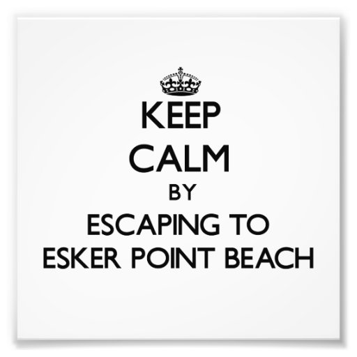 Keep calm by escaping to Esker Point Beach Connect Photo
