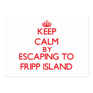 Keep calm by escaping to Fripp Island South Caroli Business Card Templates