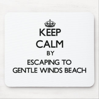 Keep calm by escaping to Gentle Winds Beach Virgin Mouse Pad