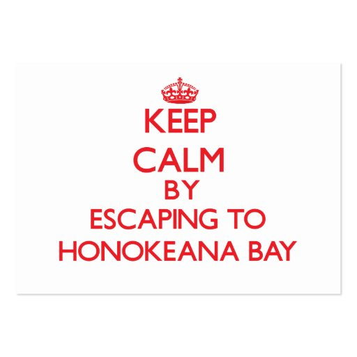 Keep calm by escaping to Honokeana Bay Hawaii Business Cards