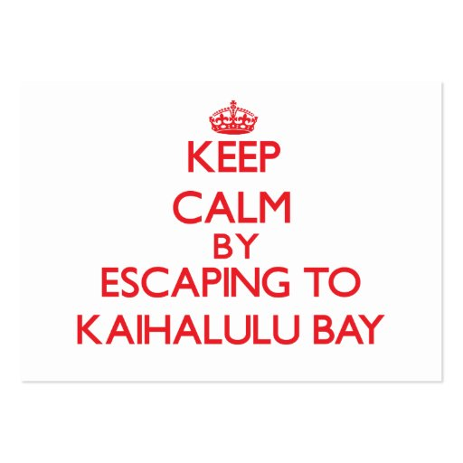 Keep calm by escaping to Kaihalulu Bay Hawaii Business Card