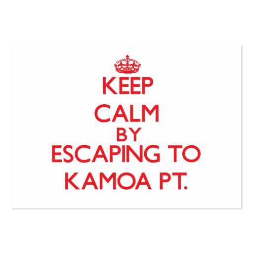Keep calm by escaping to Kamoa Pt. Hawaii Business Cards