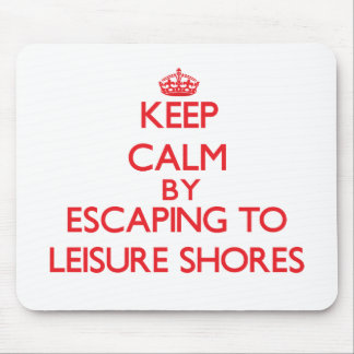 Keep calm by escaping to Leisure Shores Massachuse Mousepads