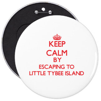 Keep calm by escaping to Little Tybee Island Georg Pinback Button