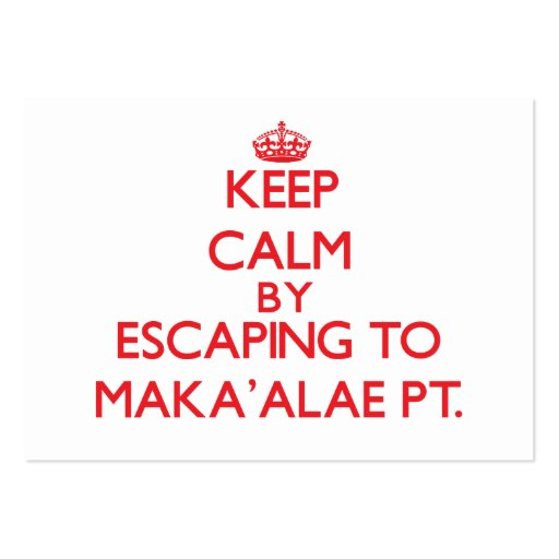 Keep calm by escaping to Maka'Alae Pt. Hawaii Business Cards