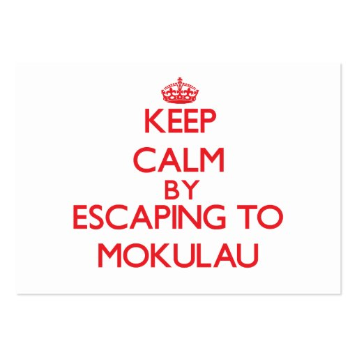 Keep calm by escaping to Mokulau Hawaii Business Cards