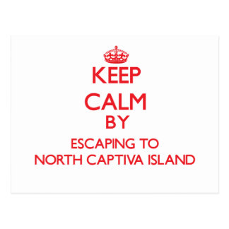 Keep calm by escaping to North Captiva Island Flor Postcard