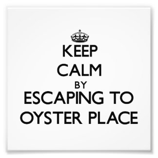 Keep calm by escaping to Oyster Place Massachusett Photographic Print