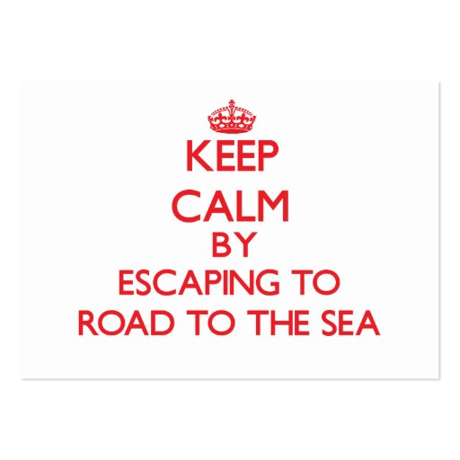 Keep calm by escaping to Road To The Sea Hawaii Business Cards