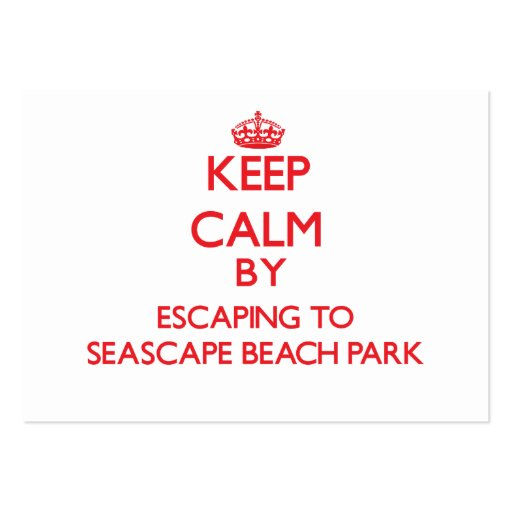Keep calm by escaping to Seascape Beach Park Calif Business Cards