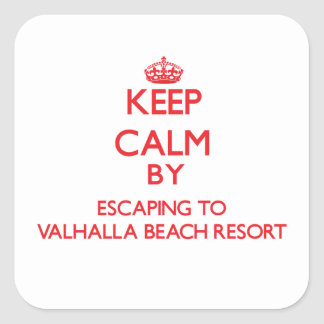 Keep calm by escaping to Valhalla Beach Resort Flo Square Sticker