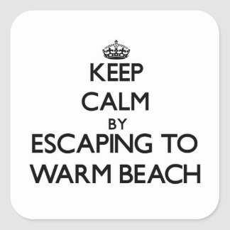 Keep calm by escaping to Warm Beach Washington Square Stickers