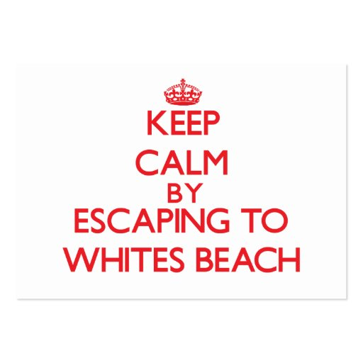 Keep calm by escaping to Whites Beach Michigan Business Card