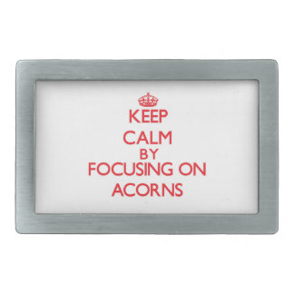 Keep Calm by focusing on Acorns Belt Buckle