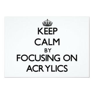 Keep Calm by focusing on Acrylics Card