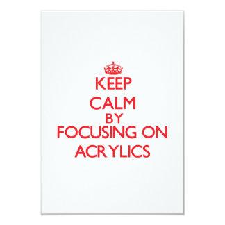 """Keep Calm by focusing on Acrylics 3.5"""" X 5"""" Invitation Card"""