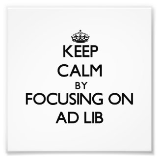 Keep Calm by focusing on Ad Photograph