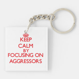 Keep Calm by focusing on Aggressors Keychains