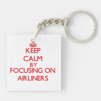 Keep Calm by focusing on Airliners Double-Sided Square Acrylic Key Ring