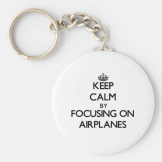 Keep Calm by focusing on Airplanes Basic Round Button Key Ring
