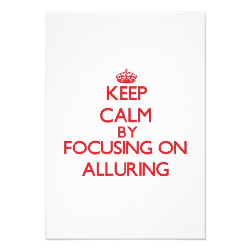 Keep Calm by focusing on Alluring Custom Invites